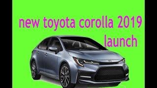 toyota corolla 2019 new model launch