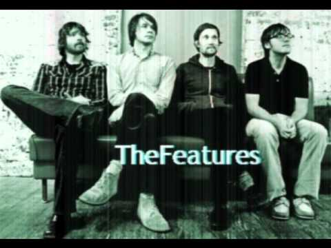 The Features - GMF