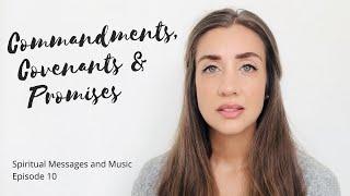 Commandments, Covenants and Promises