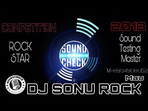 Sound Check 2018 (Hard Vibration Dialogue Competition Mix) Dj Sonu Rock Mau 8934908052