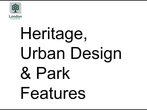 Project Update Meeting - Presentation Three: Information about Heritage, Urban Design and Park Features