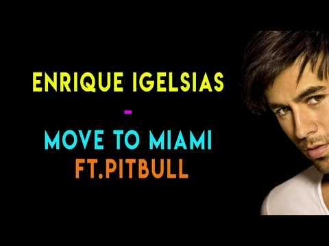 Enrique Igelsias-Move to Miami Ft.Pitbull (Lyrics Video)