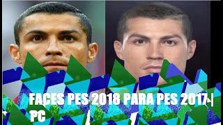 FACES PES 2018 PARA PES 2017 | PC