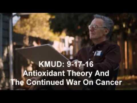 Ray Peat KMUD: 9-17-16 Antioxidant Theory And The Continued War On Cancer Full Interview