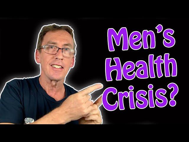 Let's Talk About the Men's Health Crisis
