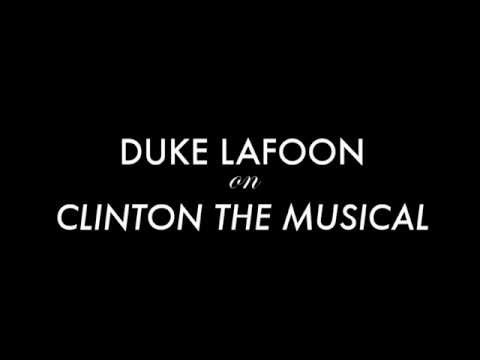 Duke Lafoon on Off-Broadway's CLINTON THE MUSICAL