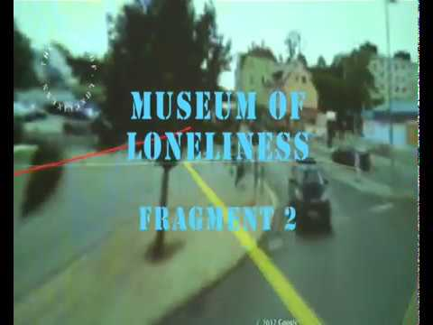 Museum of Loneliness - Fragments