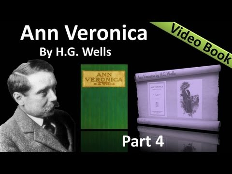 Part 4 - Ann Veronica Audiobook by H. G. Wells (Chs 11 -14)