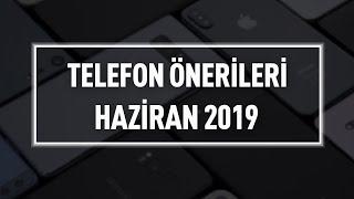 Telefon Satın Alma ve Piyasa Rehberi - Haziran 2019