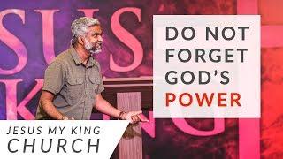 Do Not Forget God's Power | Steven Francis