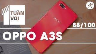 1 tuần với Oppo A3s - Siêu điện thoại giá dưới 4 triệu