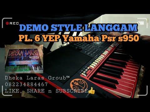 Demo Style Langgam Pelog 6 YEP Yamaha Psr s950 ||Dheka Laras Groub