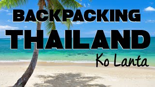 Backpacking THAILAND - so funktioniert's | #9 Die Insel Ko Lanta