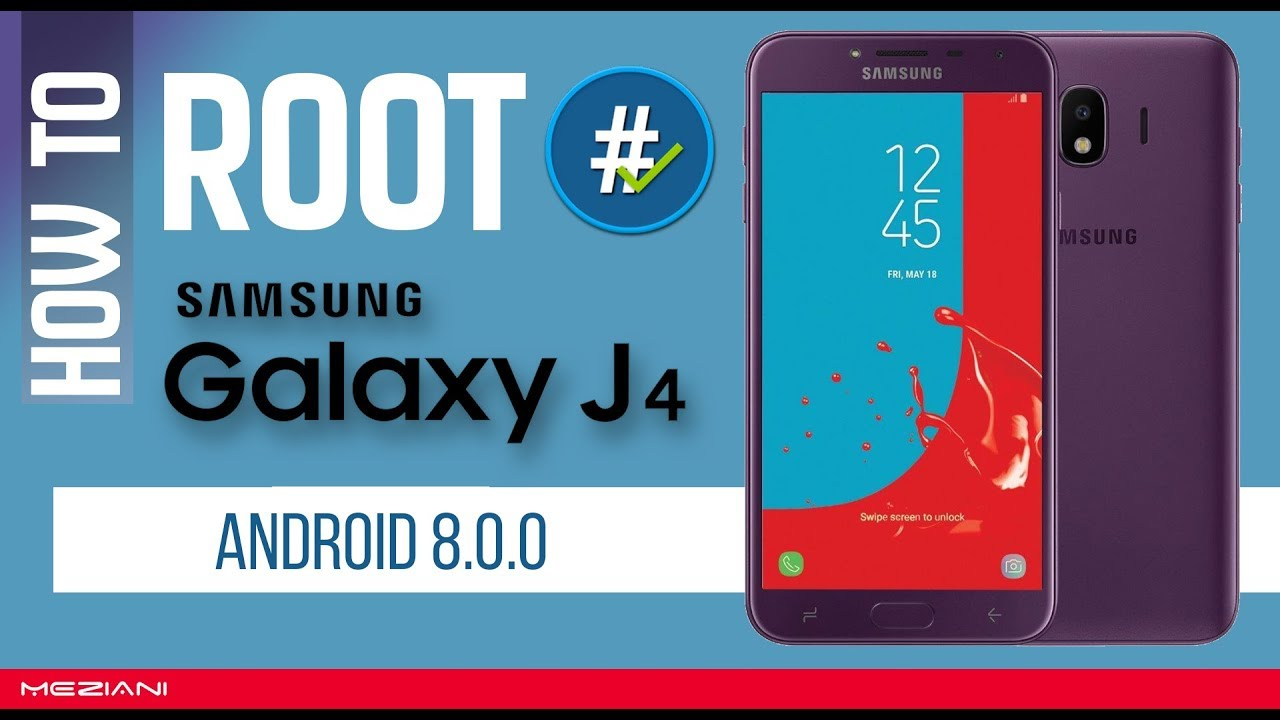 How to Root SAMSUNG GALAXY J4 J400F Android 8 0 0