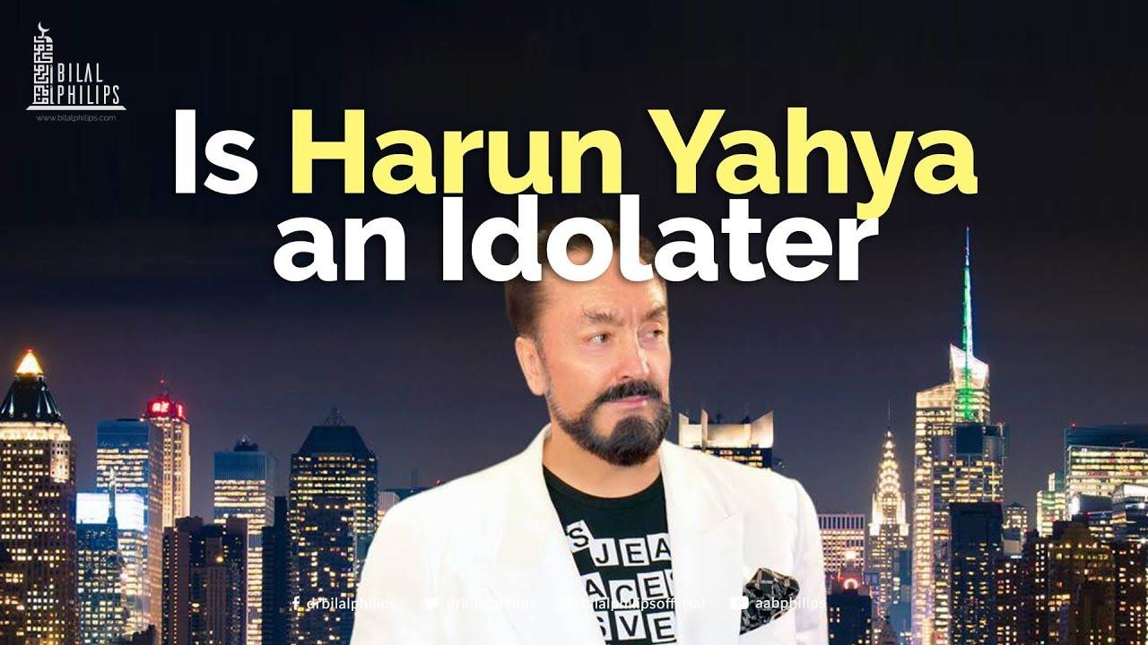 Is Harun Yahya an Idolater? - YouTube