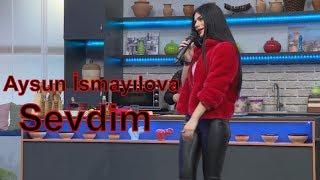 Aysun İsmayılova - Sevdim (2017)
