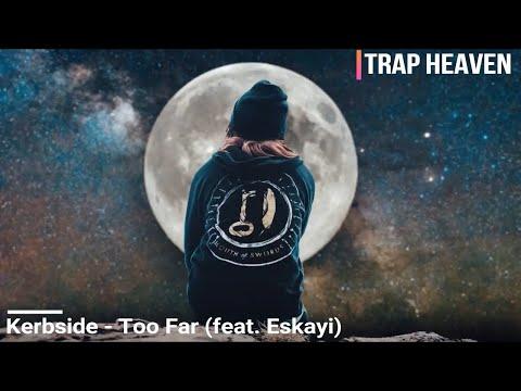 Kerbside - Too Far (feat. Eskayi)(remix)