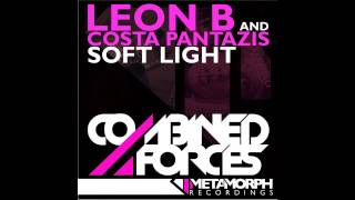 Leon B, Costa Pantazis - Soft Light (Tom Brown Remix) [Metamorph Recordings]