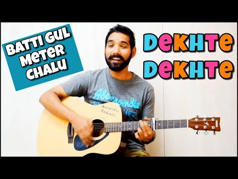Dekhte Dekhte Guitar chords Lesson