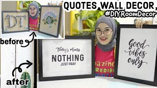 Diy Room Decor #3 - Quotes Wall Decor  Makeover Frame Mahar  | Pinterest Inspired