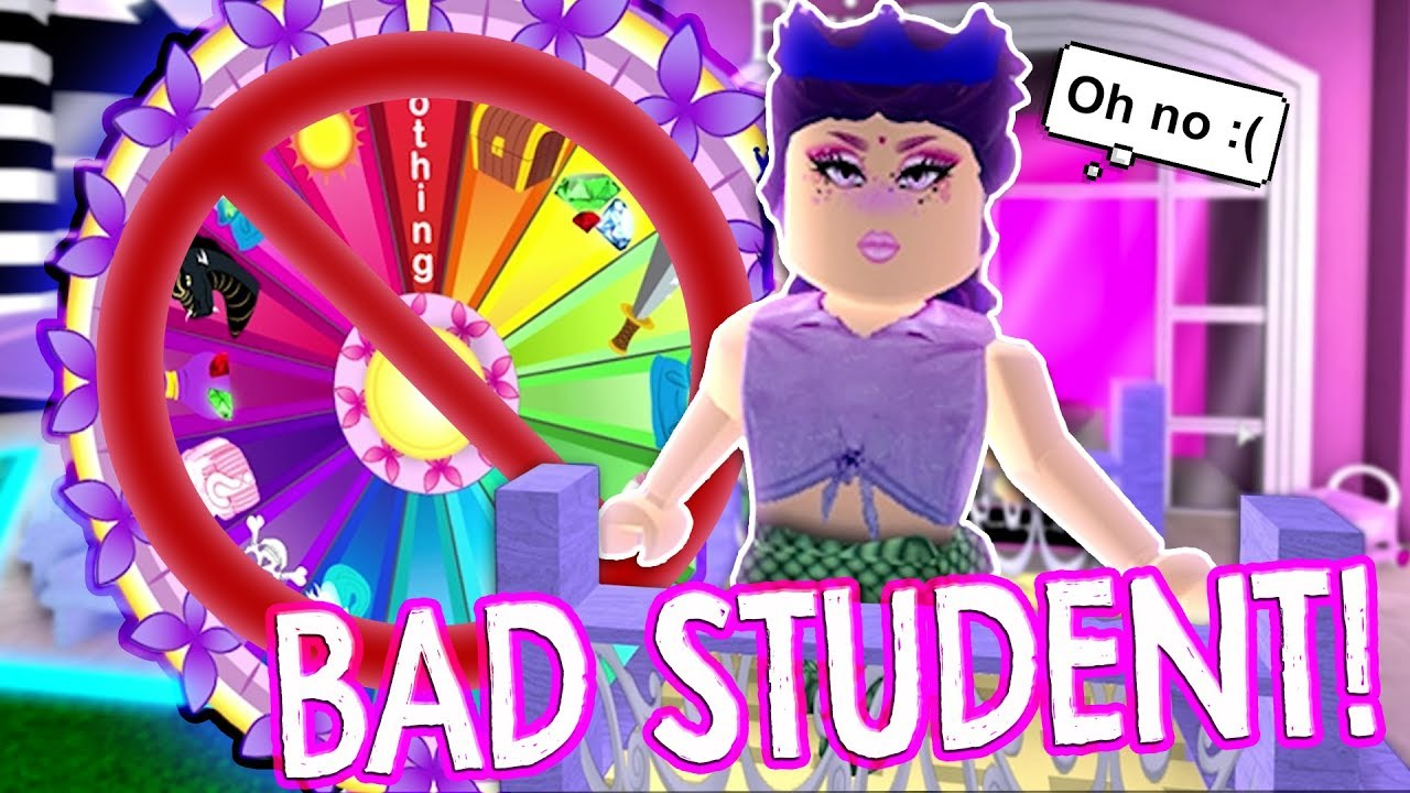 Bad Students Don T Get To Spin The Wheel Roblox Royale High