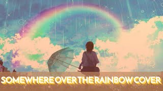 Somewhere Over The Rainbow [COVER]