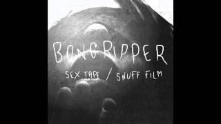 Bongripper - Snuff Film []