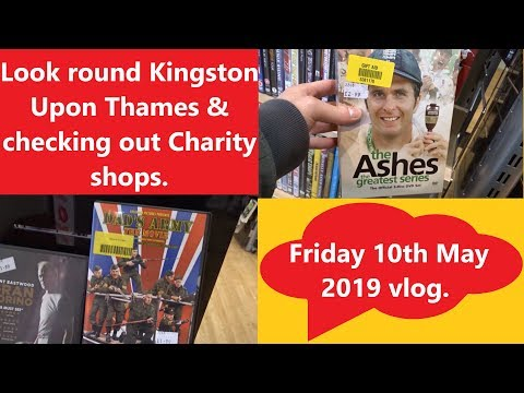 Look Round Kingston Upon Thames & Checking Out Charity Shops. Friday 10th May 2019 Vlog.
