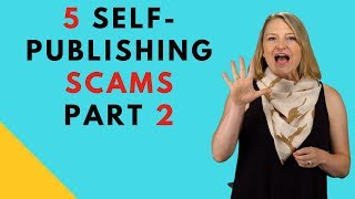 Author? Avoid the 5 Most Common Self-Publishing Scams - Part 2 of 2