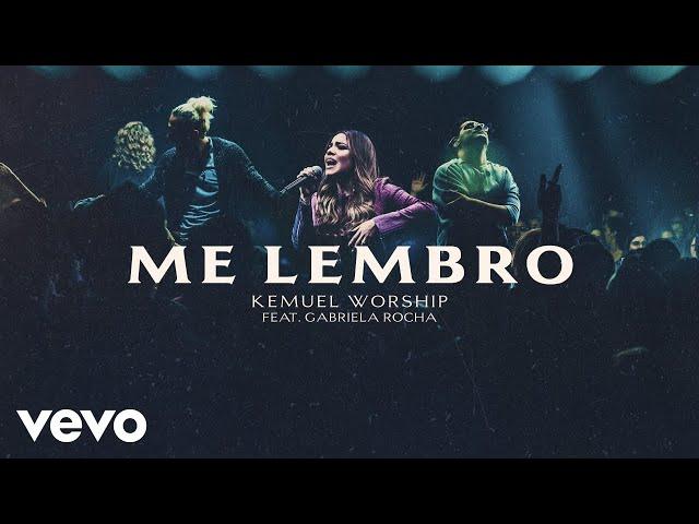 Kemuel - Me Lembro (Ao Vivo) ft. Gabriela Rocha