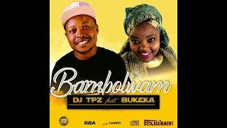 Dj TPZ ft Bukeka - Bambolwam