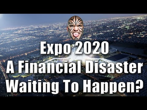 Expo 2020 - A Financial Disaster Waiting To Happen?