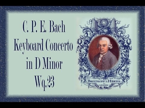 C.P.E. Bach - Keyboard Concerto In D Minor Wq.  23
