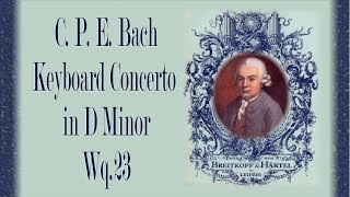 C.P.E. Bach - Keyboard Concerto In D Minor Wq.  23