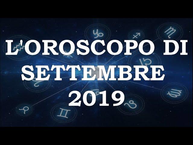 L'Oroscopo di settembre 2019