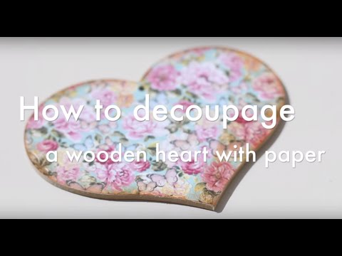 How to decoupage a wooden heart with paper  YouTube