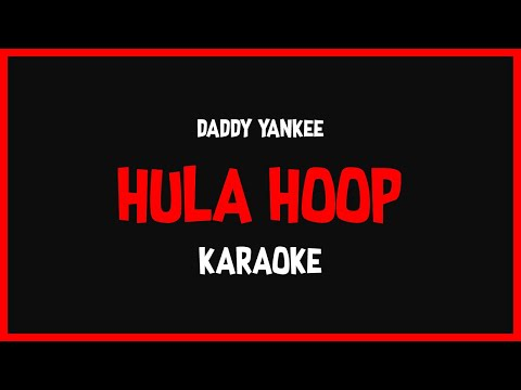 Karaoke: Daddy Yankee - Hula Hoop 🎤🎶
