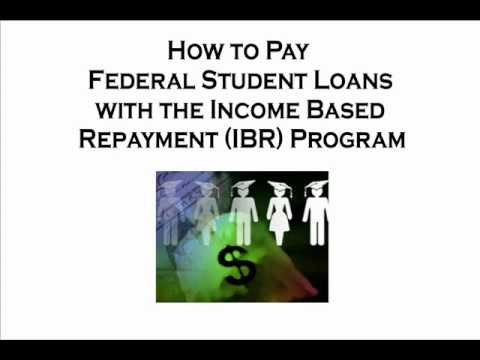 How to Pay Federal Student Loans with the Income Based Repayment Program (IBR)
