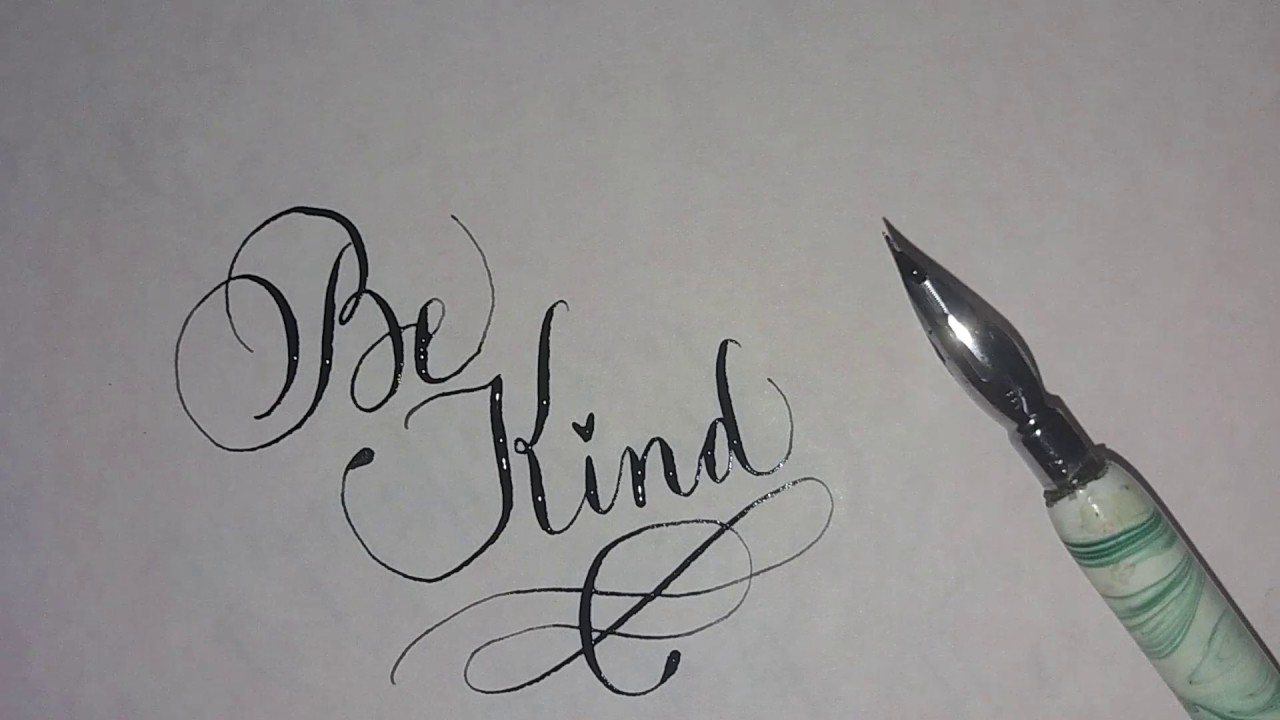 Be kind in simple calligraphy youtube Calligraphy youtube