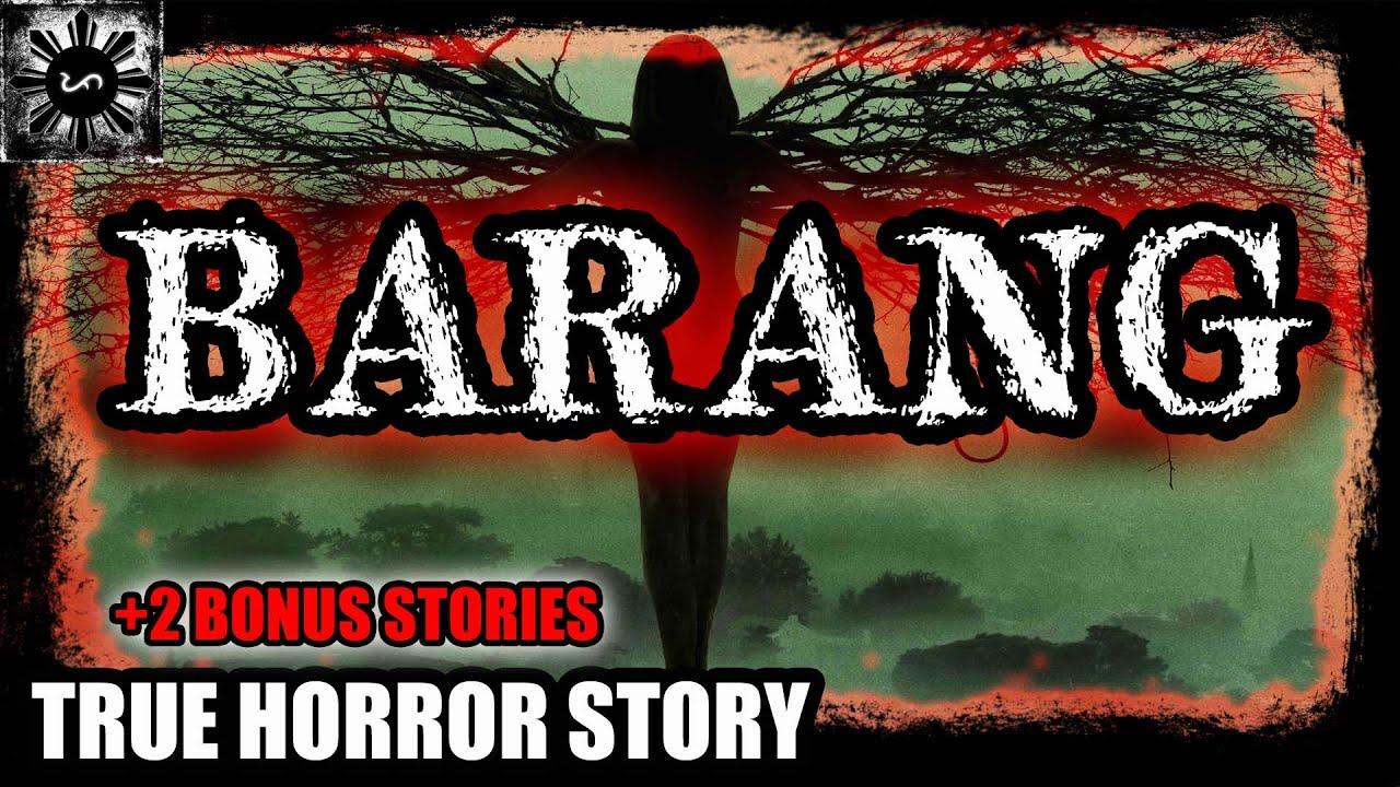 BARANG   TAGALOG HORROR STORY   (TRUE HORROR STORY)