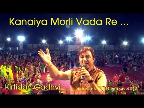 Kanaiya Morli Vada Re   Kirtidan Gadhvi Live Dandiya IMusic