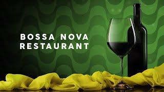 Bossa Nova Restaurant - Cool Music 2021