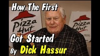 Pizza Hut History-How The Very First Pizza Hut Got Started / Dick Hassur
