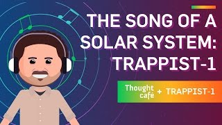 The Song of a Solar System: TRAPPIST-1 thumbnail