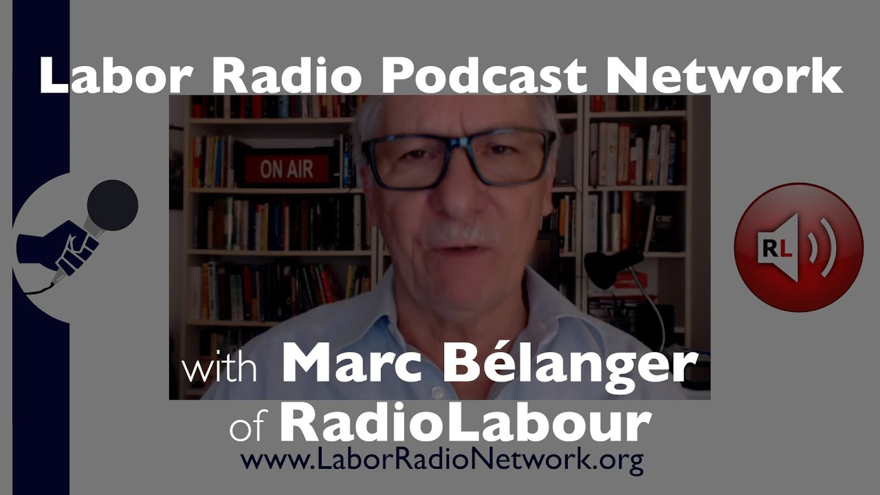 Marc Bélanger of RadioLabour - Labor Radio Podcast Member Spotlight Series