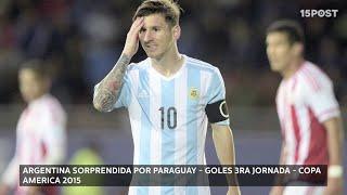 Argentina sorprendida por Paraguay - Goles 3ra Jornada - Copa América 2015