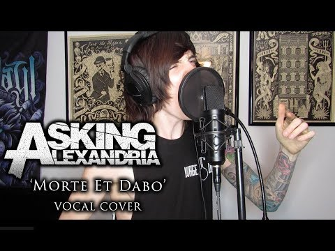 Asking Alexandria - Morte Et Dabo (vocal cover)