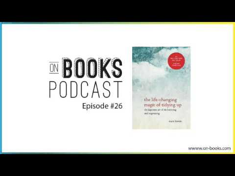Life-Changing Magic of Tidying Up Audiobook & Book Summary [On Books #26]