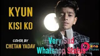 Kyun Kisi Ko Tere Naam Salman Khan Unplugged cover by Chetan Yadav New Whatsapp Status