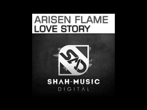 Arisen Flame - Love Story (Uplifting Remix)